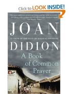 A Book of Common Prayer - Didion, Joan