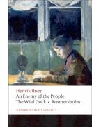 An Enemy of the People, The Wild Duck, Rosmersholm - Henrik Ibsen