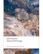 Selected Writings - Ruskin, John