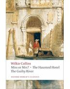 Miss or Mrs?, The Haunted Hotel, The Guilty River - Wilkie Collins
