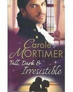 Tall, Dark & Irresistible - Mortimer, Carole