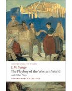 The Playboy of the Western World and Other Plays - SYNGE, J.M.