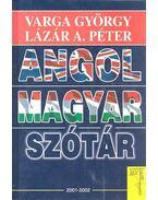 Angol-magyar szótár - Lázár A. Péter, Varga György