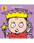 This Is Me, Dressing Up! - LAYTON, NEAL