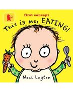 This Is Me, Eating! - LAYTON, NEAL