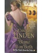 Blame it on Bath - LINDEN, CAROLINE