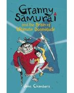 Granny Samurai and the Brain of Ultimate Doomitude - CHAMBERS, JOHN