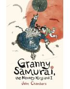 Granny Samurai, the Monkey King and I - CHAMBERS, JOHN