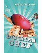 Disaster Chef - COSTAIN, MEREDITH