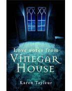 Love Notes from Vinegar House - TAYLEUR, KAREN