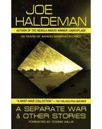 A Separate War and Other Stories - Joe Haldeman