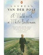 A Walk with a White Bushman - Post, Laurens van der