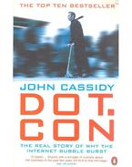 DOT.CON- The Real Story of Why the Internet Bubble Burst? - CASSIDY, JOHN