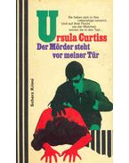 Der Mörder steht vor meiner Tür (Eredeti cím: Don't Open the Door) - Curtiss, Ursula