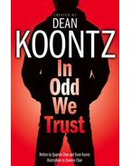 In Odd We Trust - KOONTZ, DEAN - CHAN, QUEENIE (Illustrator)
