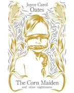 The Corn Maiden: And Other Nightmares - Joyce Carol Oates