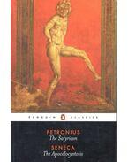 The Satyricon - The Apocolocyntosis - PETRONIUS - SENECA