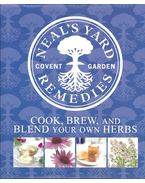 Neal's Yard Remedies - Cook, Brew, and Blend Your Own Herbs - STEEL, SUSANNAH (edt)