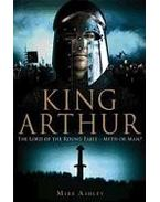 A Brief History of King Arthur - ASHLEY, MIKE