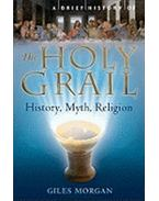 A Brief History of The Holy Grail - MORGAN, GILES