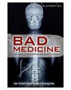A Brief History of Bad Medicine - SCHOTT, IAN
