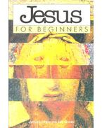 Jesus for Beginners - O'HEAR, ANTHONY