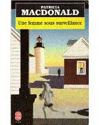 Une femme sous surveillance - Patricia MacDonald