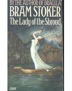 The Lady of the Shroud - Stoker, Bram