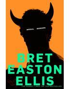 Imperial Bedrooms - Bret Easton Ellis
