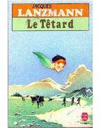 Le Têtard - Lanzmann, Jacques
