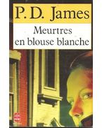 Meurtres en blouse blanche - JAMES, P.D.