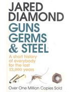 Guns, Germs and Steel - A Short History of Everybody for the Last 13 000 Years - Jared Diamond