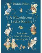 A Mischievous Little Rabbit - Beatrix Potter