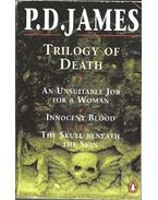 Trilogy of Death: An Unsuitable Job For a Woman - Innocent Blood - The Skull Beneath the Skin - JAMES, P.D.