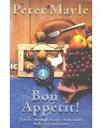 Bon Apetit - Travels through France with knife, fork and corkscrew - Mayle, Peter