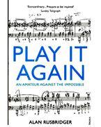 Play It Again - An Amateur Against the Impossible - RUSBRIDGER, ALAN