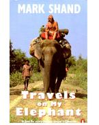 Travels On My Elephant - SHAND, MARK