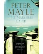 The Marseille Caper - Mayle, Peter