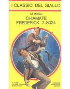 Chiamate Frederick 7-8024 - Ed McBain