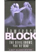 The Devil Knows You're Dead - Lawrence Block