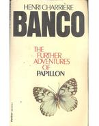 The Further Adventures of Papillon - BANCO, HENRI CHARRIÉRE
