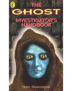 The Ghost Investigator's Handbook - Gascoigne, Marc