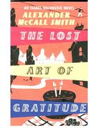 The Lost Art of Gratitude - McCall Smith, Alexander