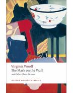 The Mark on the Wall and Other Short Fiction - Virginia Woolf