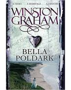 Bella Poldark: A Novel of Cornwall 1818-1820 - Graham, Winston