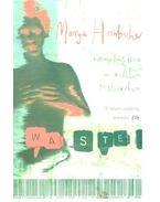 Wasted - a memoir of anorexia and bulimia - HORNBACHER, MARYA