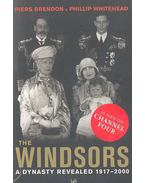 The Windsors - A Dynasty Revealed 1917-2000 - BRENDON, PIERS - WHITEHEAD, PHILLIP