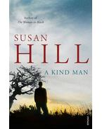 A Kind Man - Hill, Susan