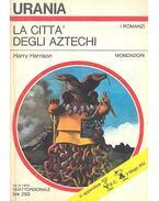 La cittá degli aztechi - Harrison, Harry
