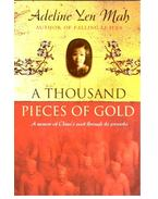 A Thousand Pieces of Gold - YEN MAH, ADELINE